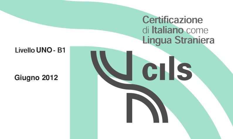 امتحان استرنی مدرسه ایتالیایی cils-uno-b1-2012